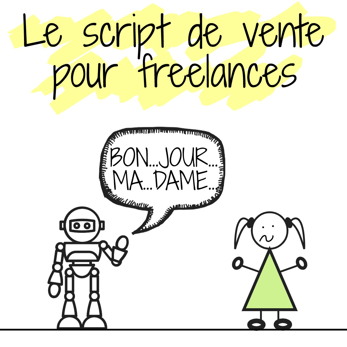 script vente freelance indépendant